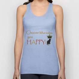 Choose What Makes You Happy Unisex Tank Top