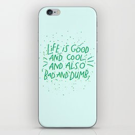 Life is Everything iPhone Skin