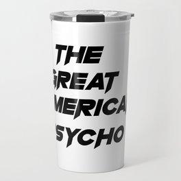 The Great American Psycho Travel Mug