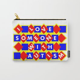 I love someone with autism Carry-All Pouch