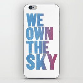 We Own The Sky iPhone Skin