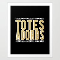 totes Art Prints featuring totes adorbs by minimoxie