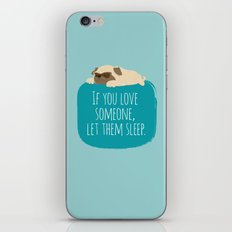 If you love someone,  let them sleep. iPhone & iPod Skin