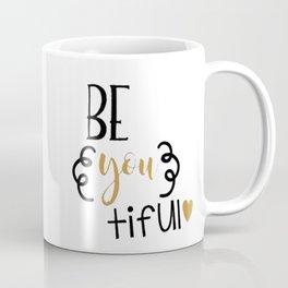 Beautiful Be You tiful Coffee Mug