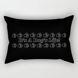 It's A Dog's Life! Black & White Rectangular Pillow