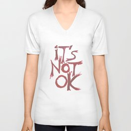 Fuck Racism. It's Not OK! Unisex V-Neck