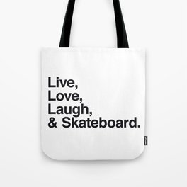 Live Love Laugh and Skateboard Tote Bag