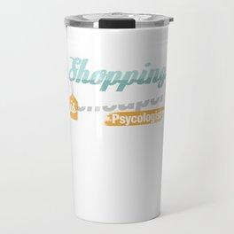 Shopaholic Shop Buying Black Friday Shopping Cheaper Than A Psychologist Gift Travel Mug