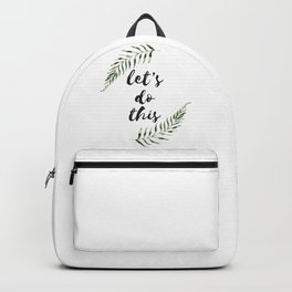 let's do this Backpack