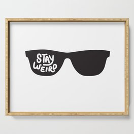 Stay Weird glasses Serving Tray