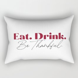Eat drink and be thankful red and black elegant text Rectangular Pillow