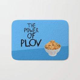 THE POWER OF PLOV Bath Mat