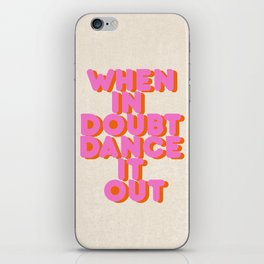 Dance it out iPhone Skin