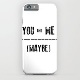 You and me iPhone Case