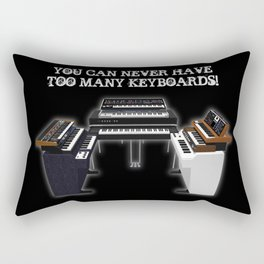 You Can Never Have Too Many Keyboards! Rectangular Pillow