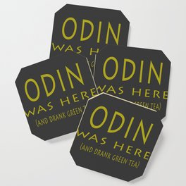 Odin was here (and drank green tea) Coaster