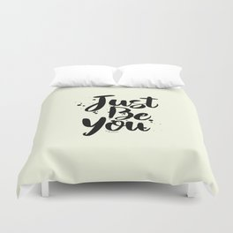 Just Be You Quote Duvet Cover