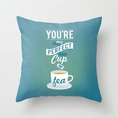 Perfect Cup of Tea Throw Pillow
