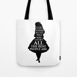 Alice In Wonderland Have I Gone Bonkers Quote - black and white Tote Bag