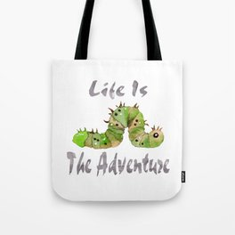Life Is The Adventure Tote Bag