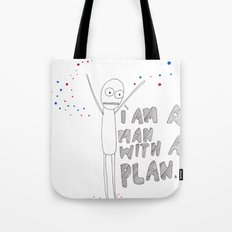 a man with a plan  Tote Bag