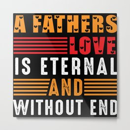 A Fathers Love Is Ethernal and Without End Metal Print