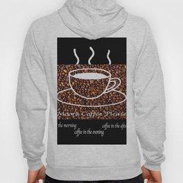 MORE COFFEE PLEASE Hoody