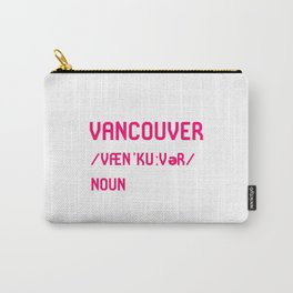 Vancouver British Columbia BC Canada Dictionary Meaning Carry-All Pouch