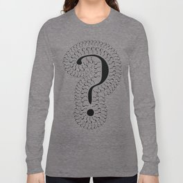 a question of questions Long Sleeve T-shirt