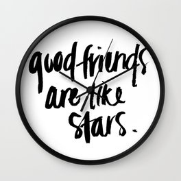 good friends are like stars Wall Clock