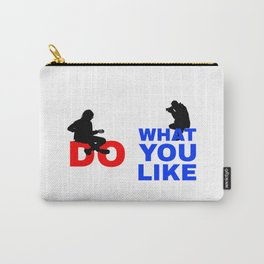 Do What You Like Carry-All Pouch