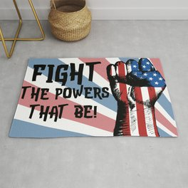 FIGHT the Powers That Be! Rug