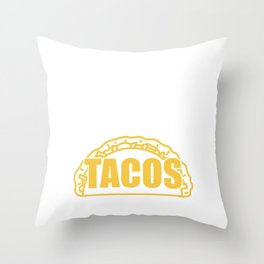 "Perfect Gift For Any Tacos Lovers Or For Those Who Have Big Appetite ""After All We're Getting Tacos"" Throw Pillow"