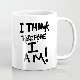 I think therefore I am - inverse redux Coffee Mug