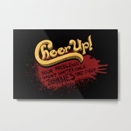 Cheer Up! Metal Print
