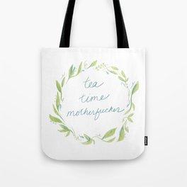 Tea Time Motherfucker Tote Bag
