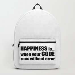 HAPPINESS is when your CODE... Backpack