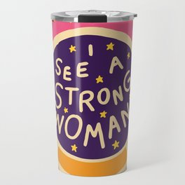 I see a strong woman Travel Mug