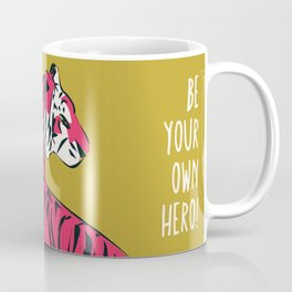 Be your own hero, pink tiger Coffee Mug