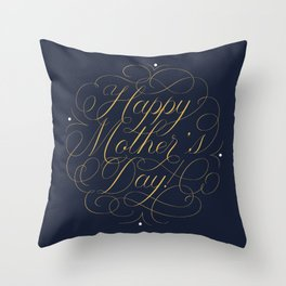 Happy Mother's Day! Throw Pillow