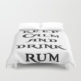 Keep Calm and drink rum - pirate inspired quote Duvet Cover