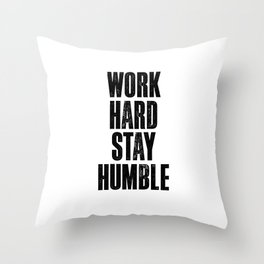 Work Hard Stay Humble black and white typography poster black-white design home decor bedroom wall Throw Pillow
