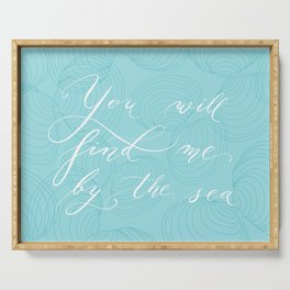 You will find me by the sea (Blue) Serving Tray