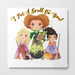 I Put A Spell On You! Metal Print