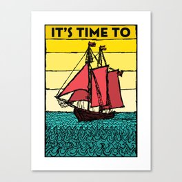 It's Time to Sail Canvas Print