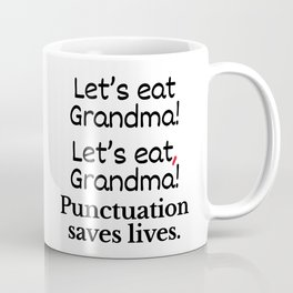 Let's Eat Grandma Punctuation Saves Lives Coffee Mug