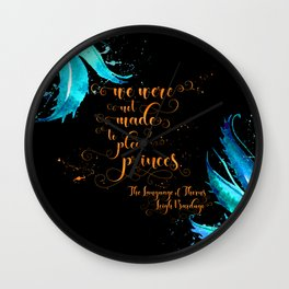 We were not made to please princes. The Language of Thorns Wall Clock