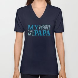 My favorite people call me Papa Unisex V-Neck