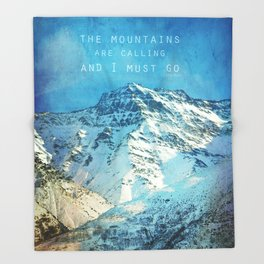 Adventure. The mountains are calling, and I must go. John Muir. Throw Blanket