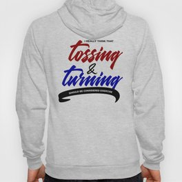 Tossing Turning Exercise Funny Lazy Bum Hoody